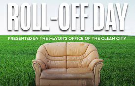 Roll-Off Day: Dispose of bulk trash and electronics
